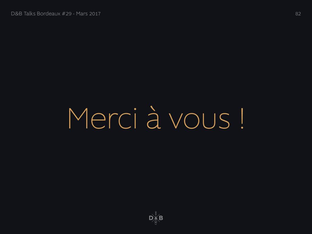Merci à vous ! D&B Talks Bordeaux #29 - Mars 20...