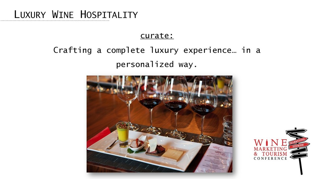 curate: Crafting a complete luxury experience… ...