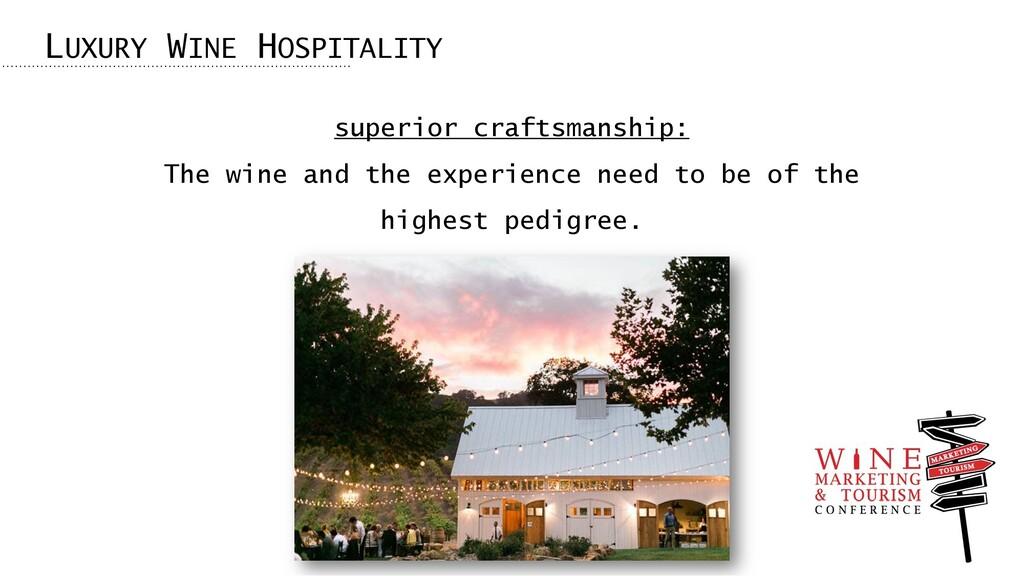 LUXURY WINE HOSPITALITY superior craftsmanship:...