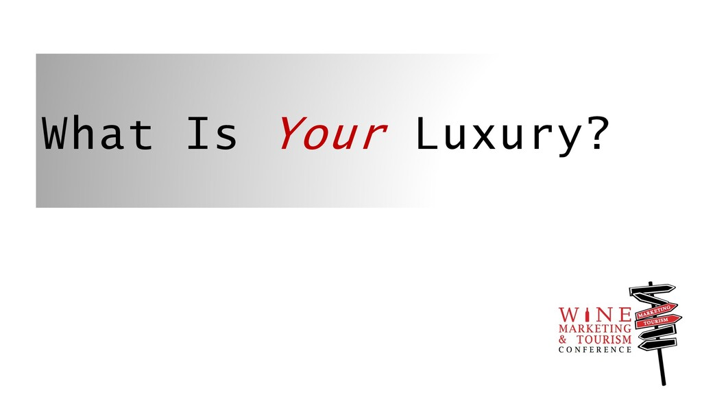 What Is Your Luxury?