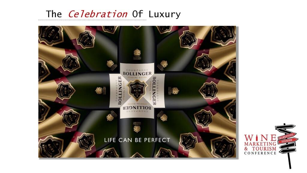 The Celebration Of Luxury