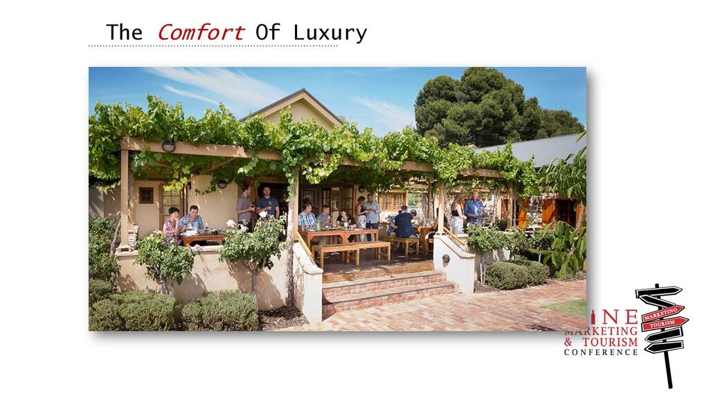 The Comfort Of Luxury