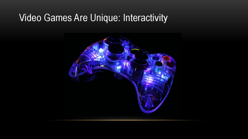 Video Games Are Unique: Interactivity