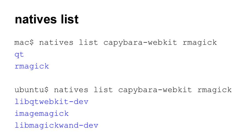 natives list mac$ natives list capybara-webkit ...