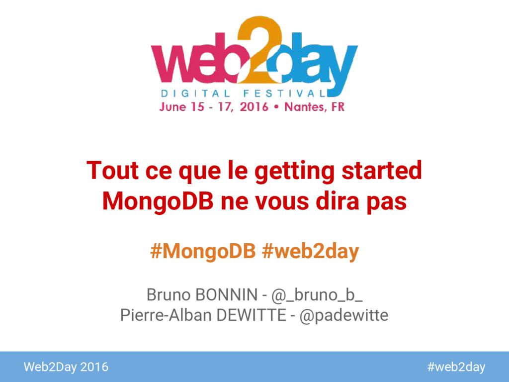 Web2Day 2016 #web2day #MongoDB #web2day Tout ce...