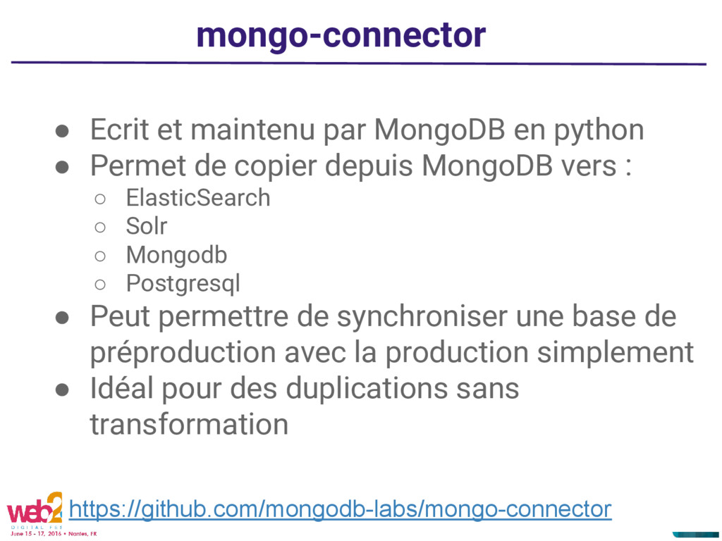 mongo-connector ● Ecrit et maintenu par MongoDB...