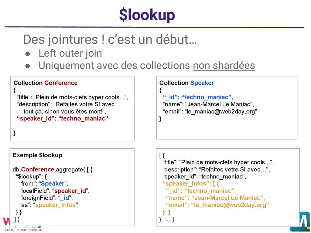 $lookup Des jointures ! c'est un début… ● Left ...