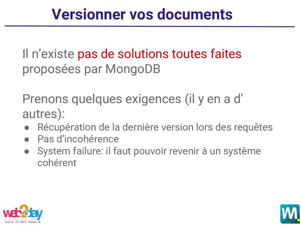 Versionner vos documents Il n'existe pas de sol...