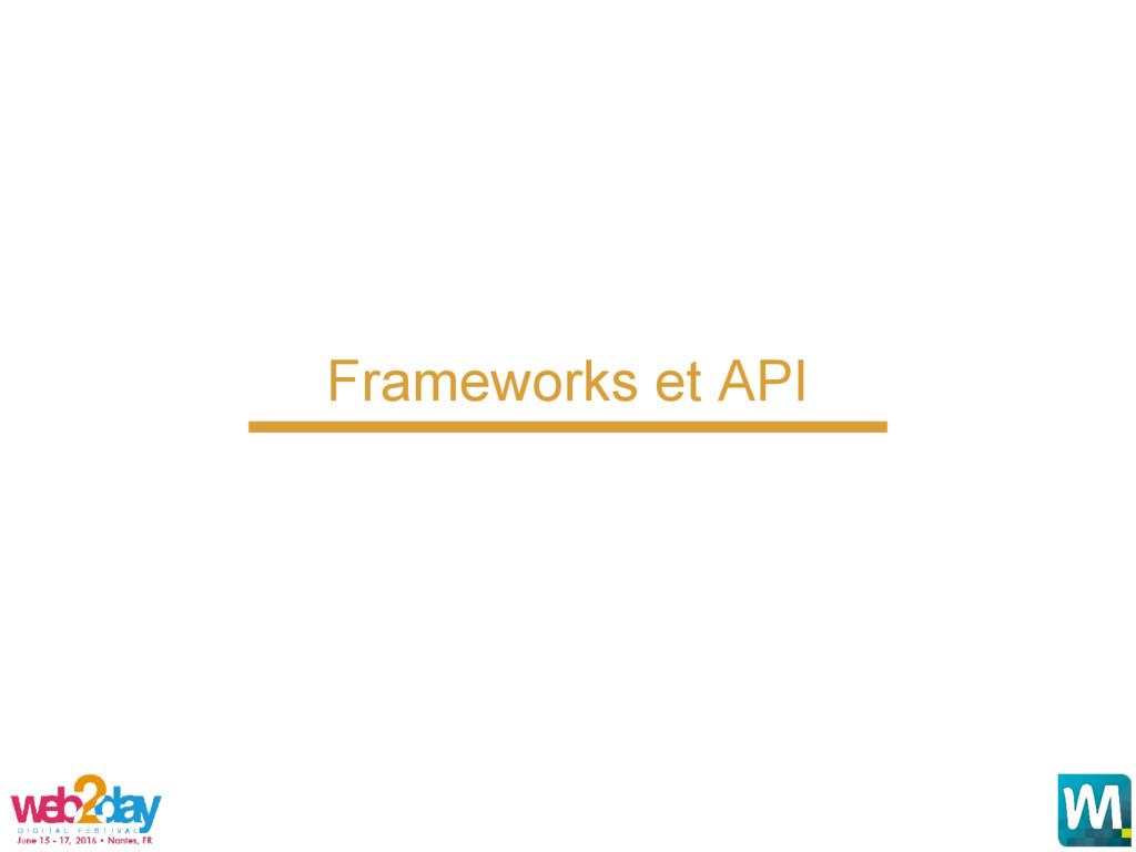 Frameworks et API