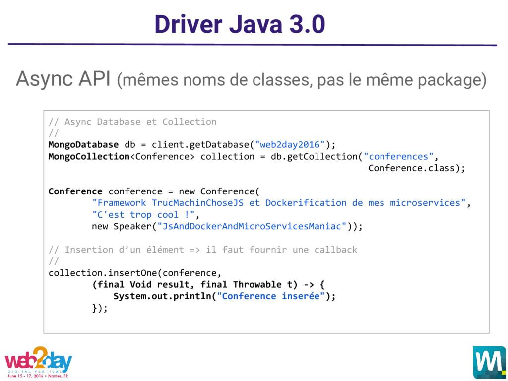 Driver Java 3.0 Async API (mêmes noms de classe...