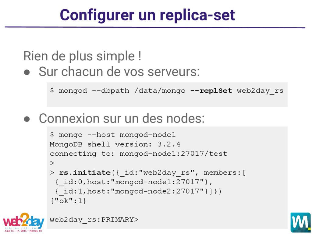 Configurer un replica-set Rien de plus simple !...