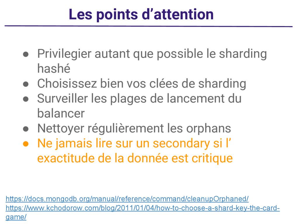 Les points d'attention ● Privilegier autant que...