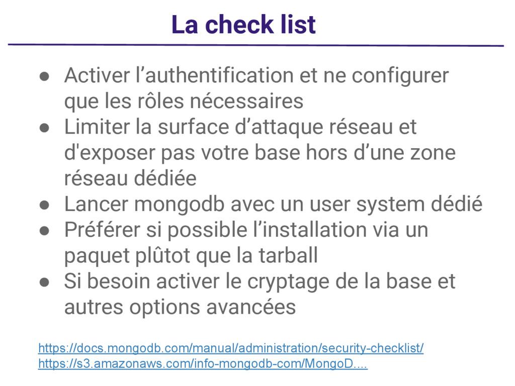 La check list ● Activer l'authentification et n...