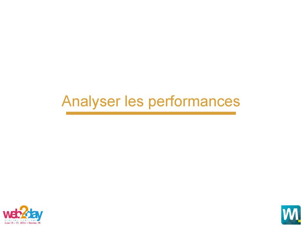 Analyser les performances