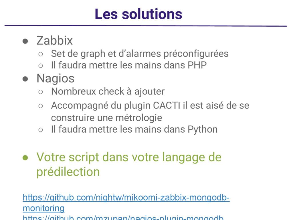 Les solutions ● Zabbix ○ Set de graph et d'alar...