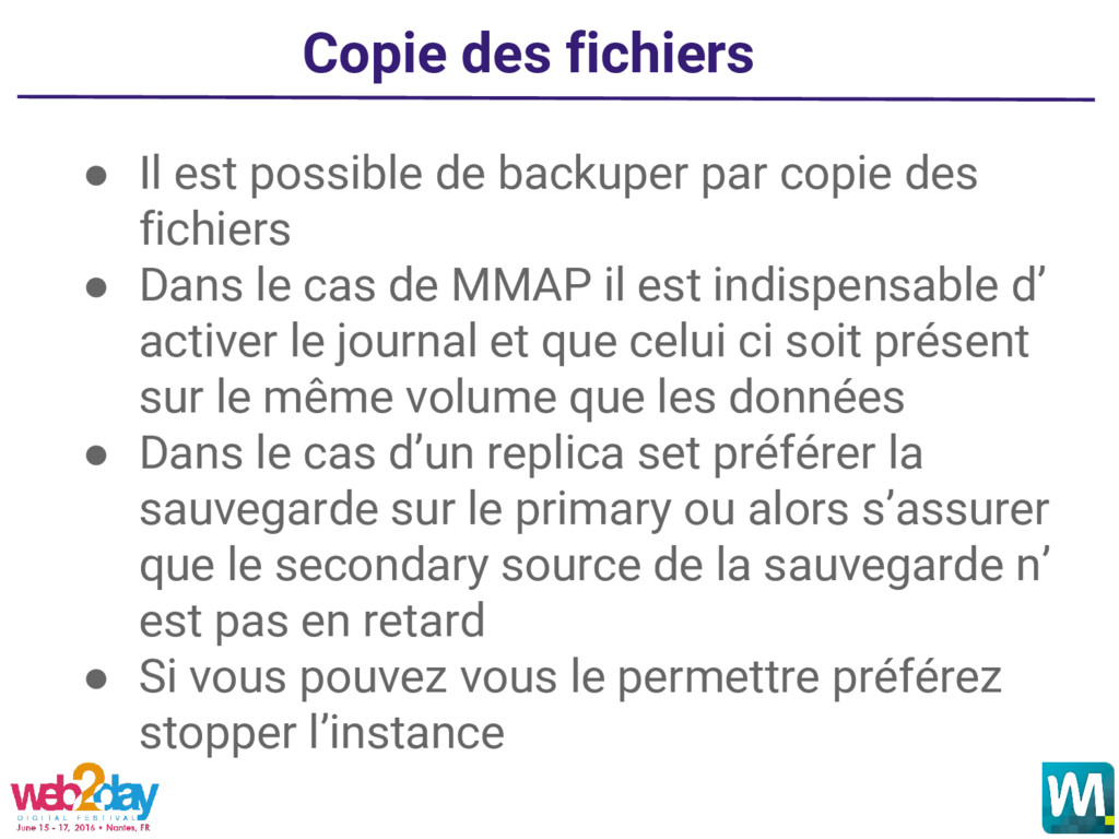 Copie des fichiers ● Il est possible de backupe...