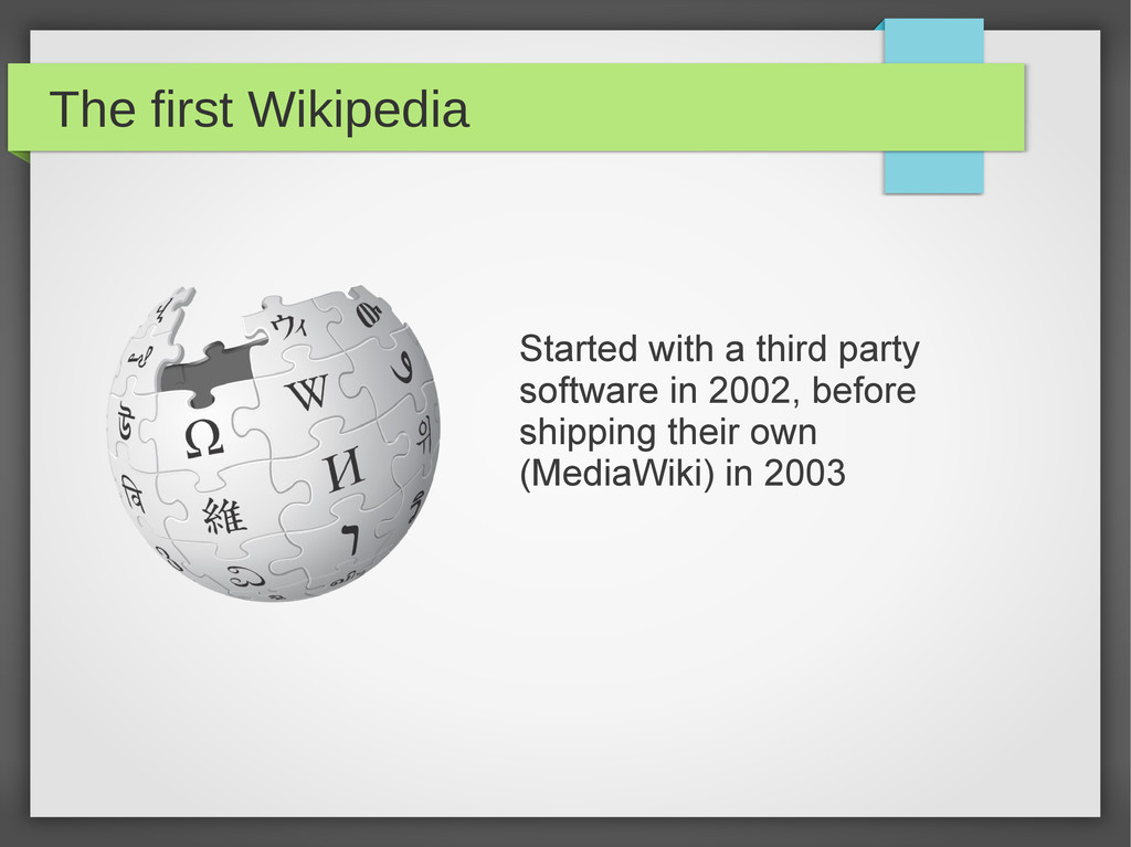 The first Wikipedia Started with a third party ...