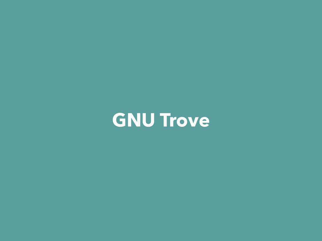 GNU Trove