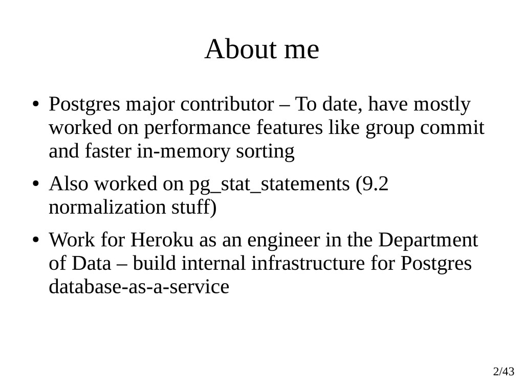 2/43 About me ● Postgres major contributor – To...