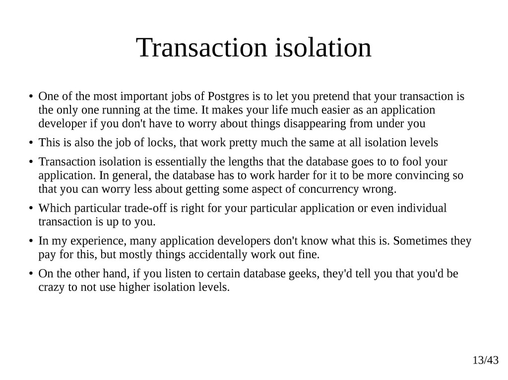 13/43 Transaction isolation ● One of the most i...