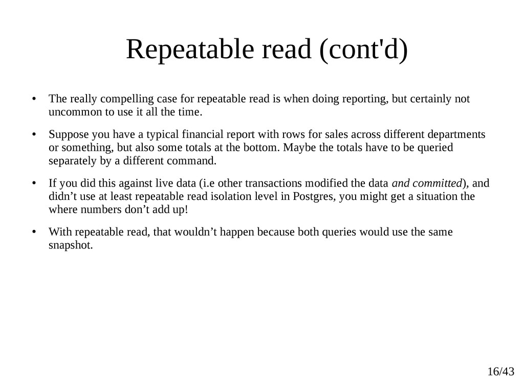 16/43 Repeatable read (cont'd) ● The really com...