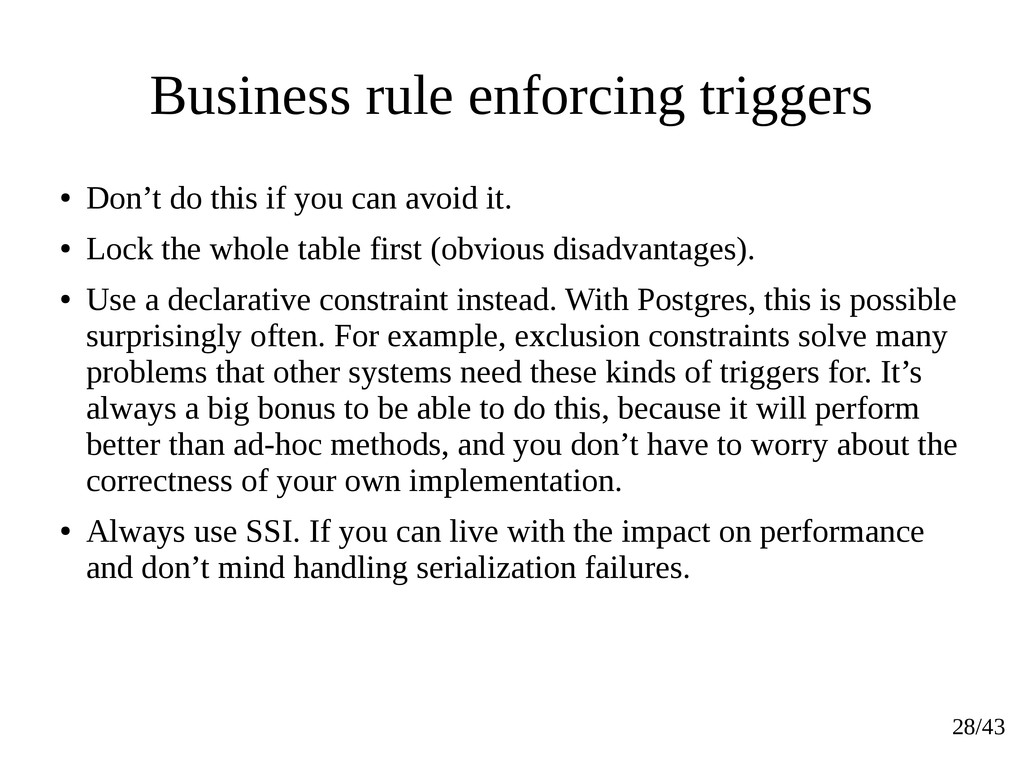 28/43 Business rule enforcing triggers ● Don't ...