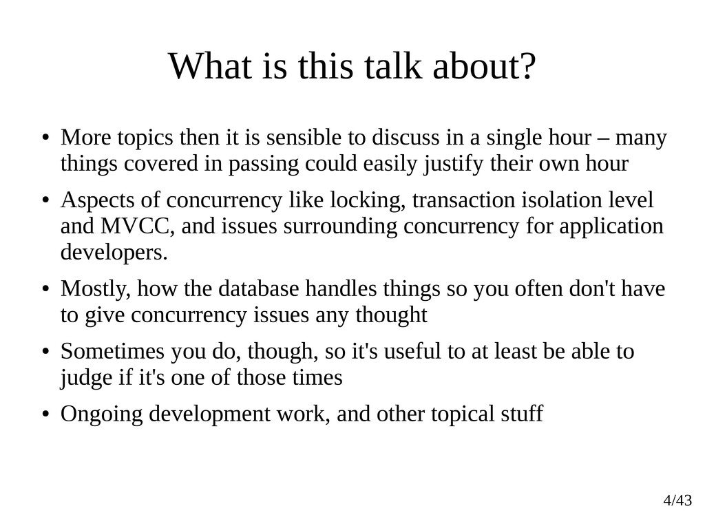 4/43 What is this talk about? ● More topics the...