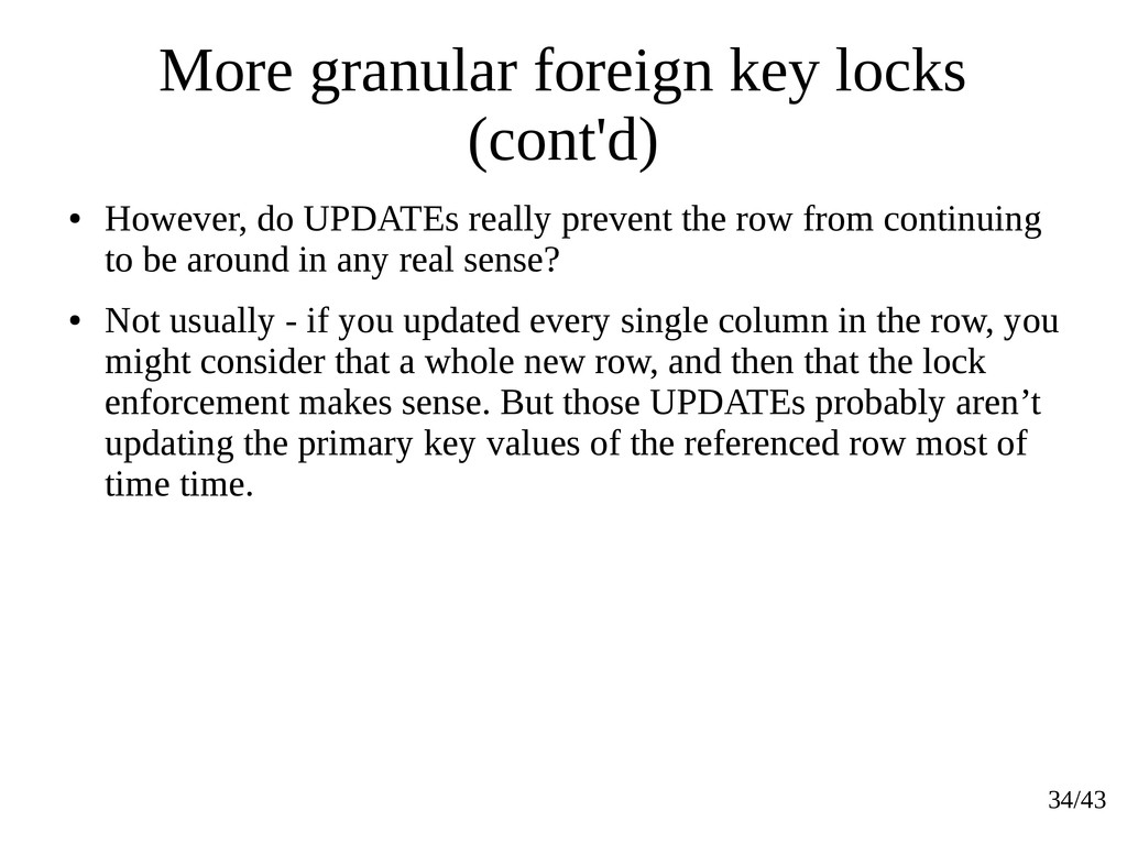 34/43 More granular foreign key locks (cont'd) ...