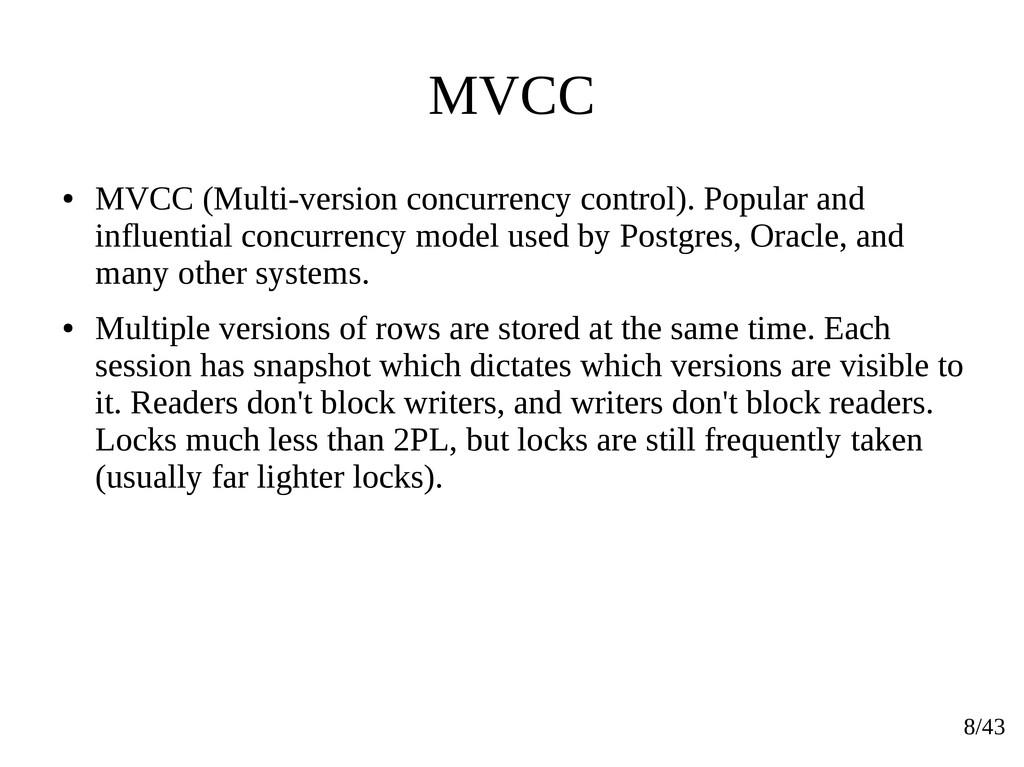8/43 MVCC ● MVCC (Multi-version concurrency con...