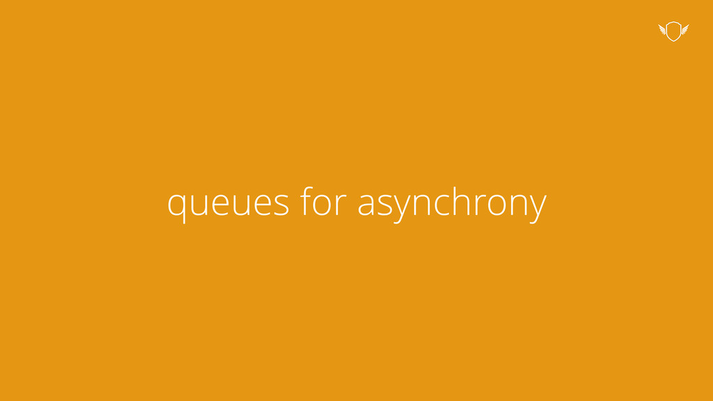 queues for asynchrony