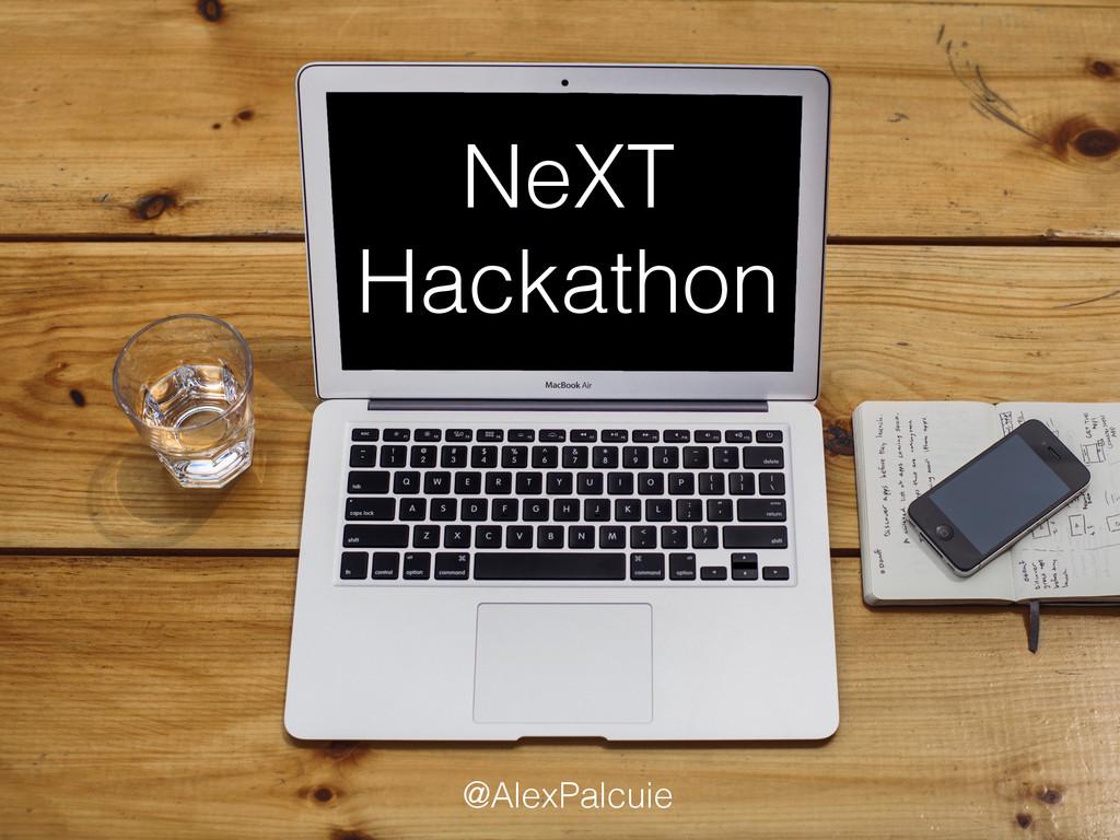 NeXT Hackathon @AlexPalcuie