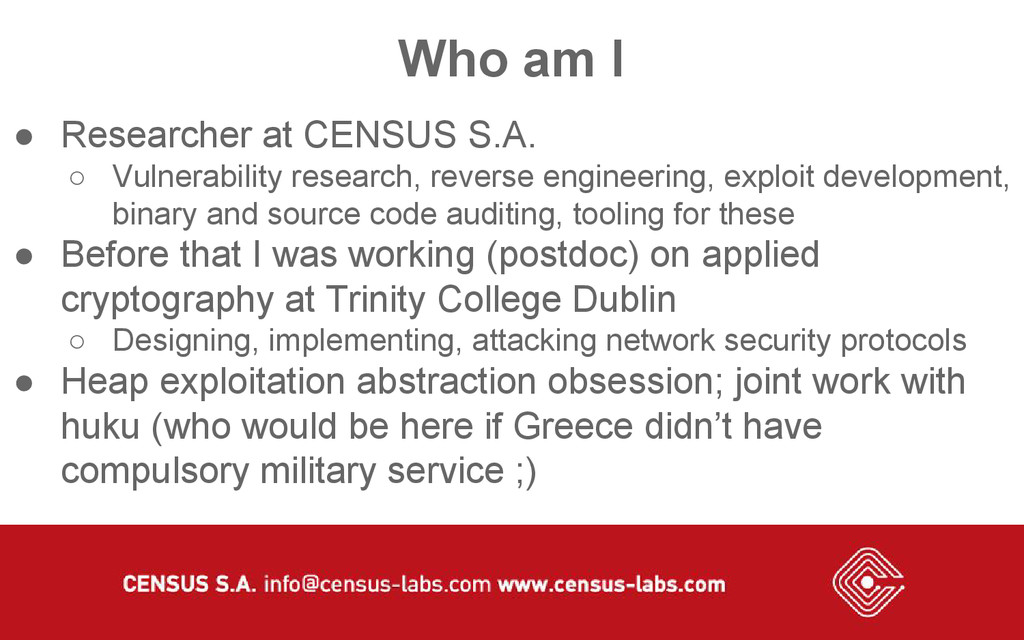 Who am I ● Researcher at CENSUS S.A. ○ Vulnerab...