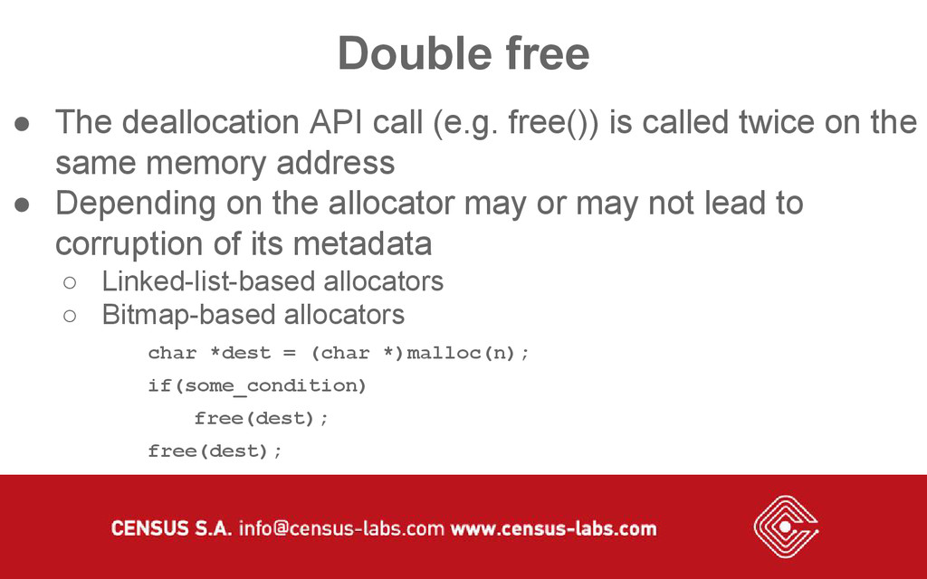 Double free ● The deallocation API call (e.g. f...