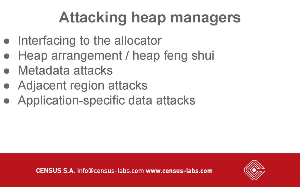 Attacking heap managers ● Interfacing to the al...
