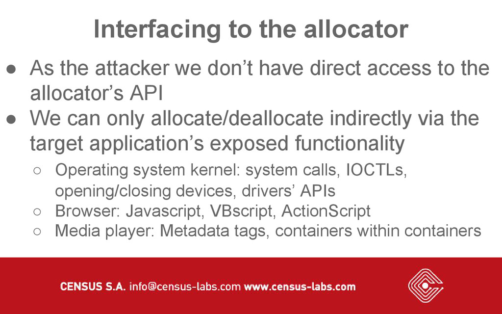 Interfacing to the allocator ● As the attacker ...