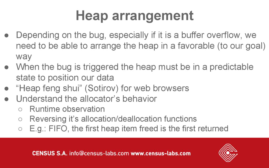 Heap arrangement ● Depending on the bug, especi...