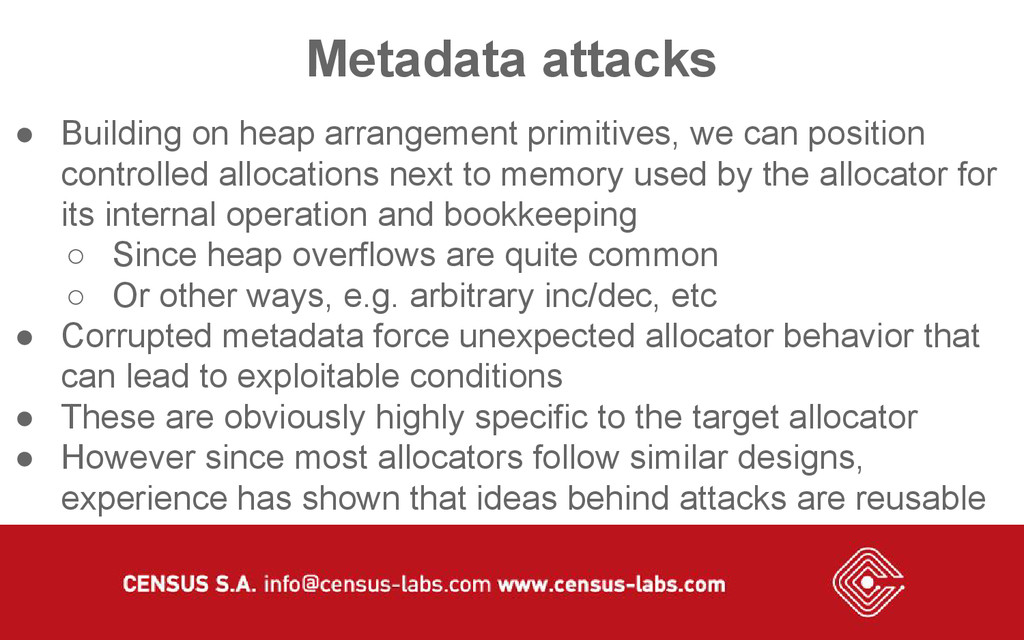 Metadata attacks ● Building on heap arrangement...