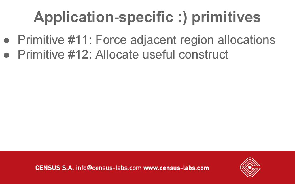 Application-specific :) primitives ● Primitive ...