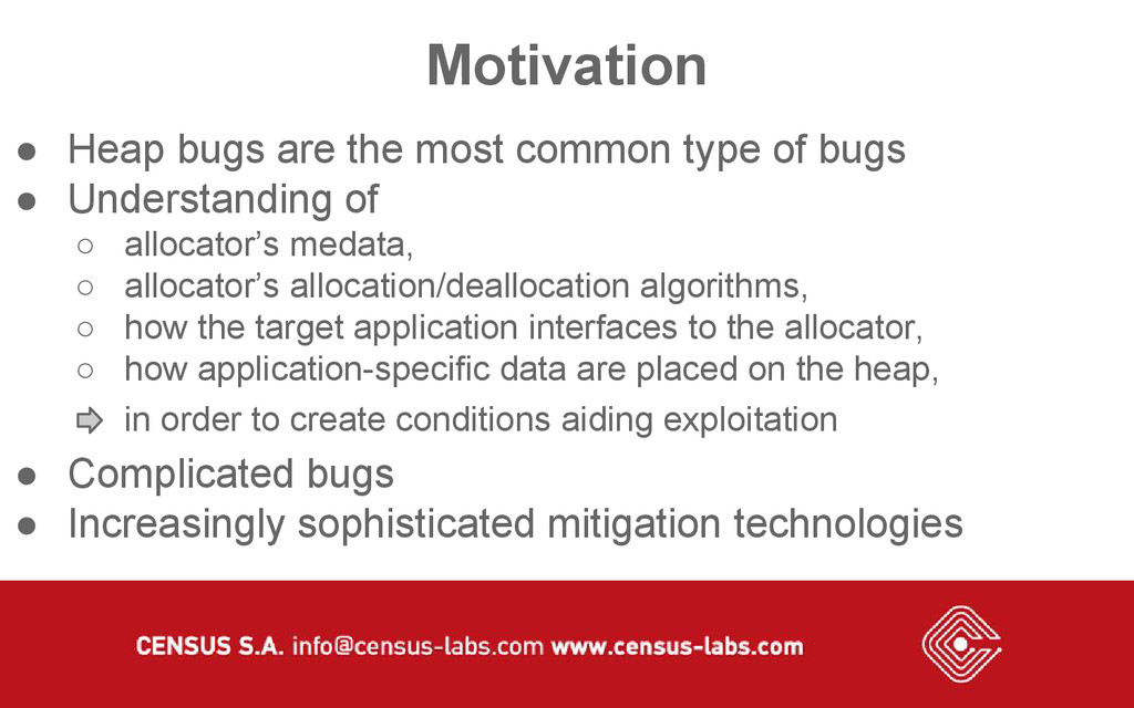 Motivation ● Heap bugs are the most common type...