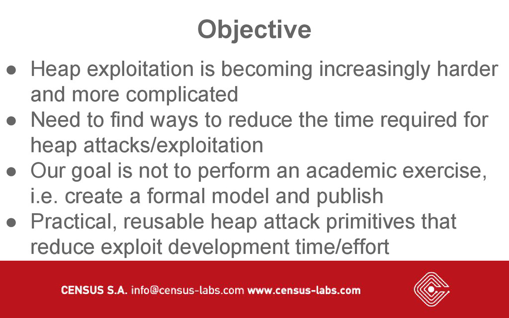 Objective ● Heap exploitation is becoming incre...