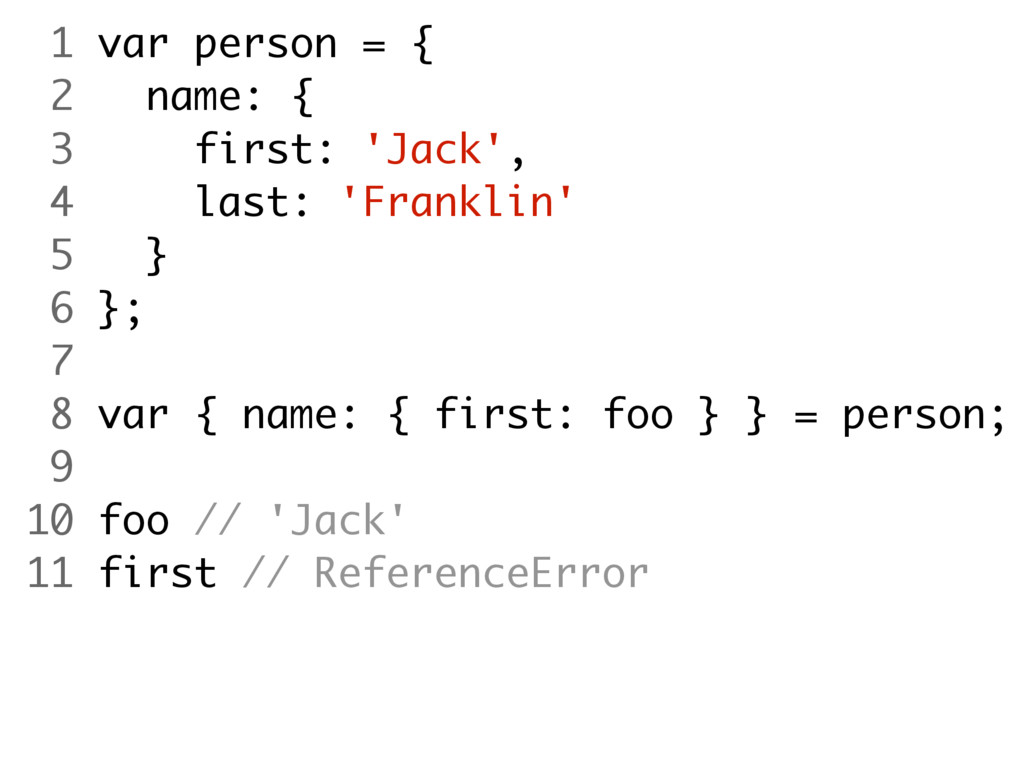 1 var person = { 2 name: { 3 first: 'Jack', 4 l...
