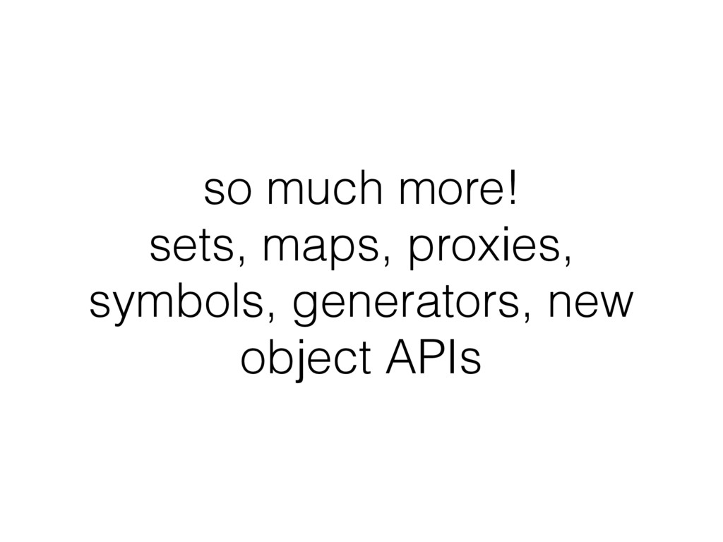 so much more! sets, maps, proxies, symbols, gen...