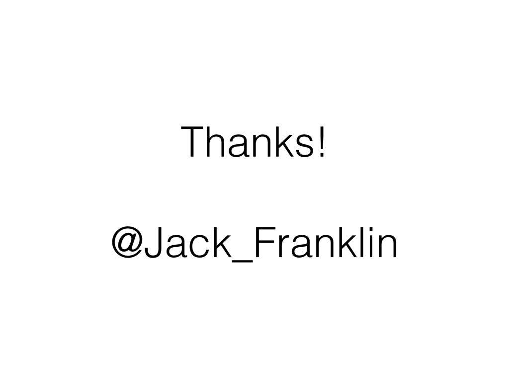 Thanks! @Jack_Franklin
