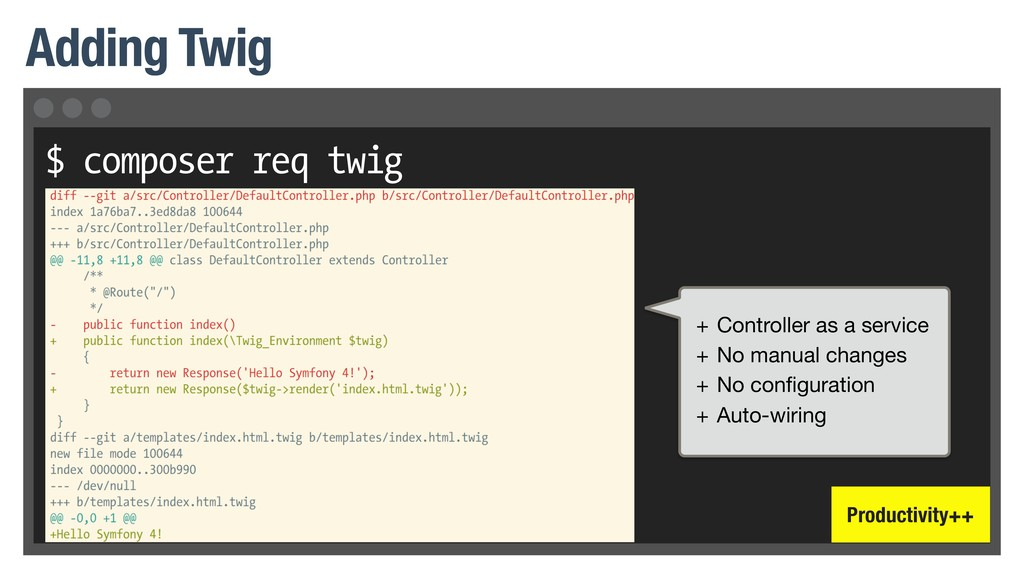 $ composer req twig Adding Twig + Controller as...