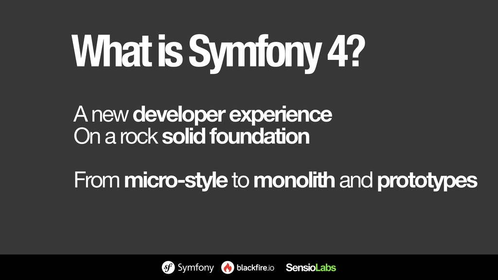 What is Symfony 4? A new developer experience O...