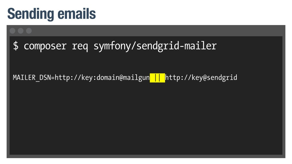 $ composer req symfony/sendgrid-mailer MAILER_D...