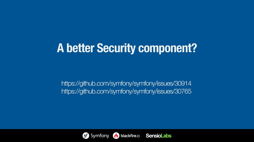 A better Security component? https://github.com...