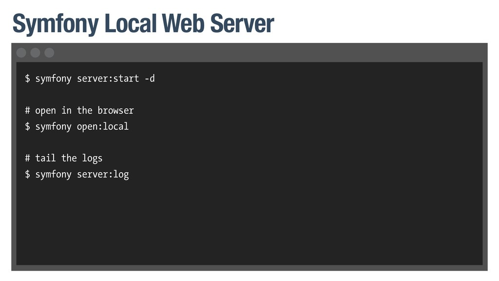 Symfony Local Web Server $ symfony server:start...