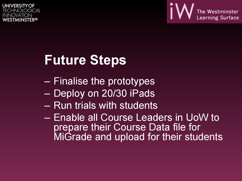Future Steps – Finalise the prototypes – Depl...