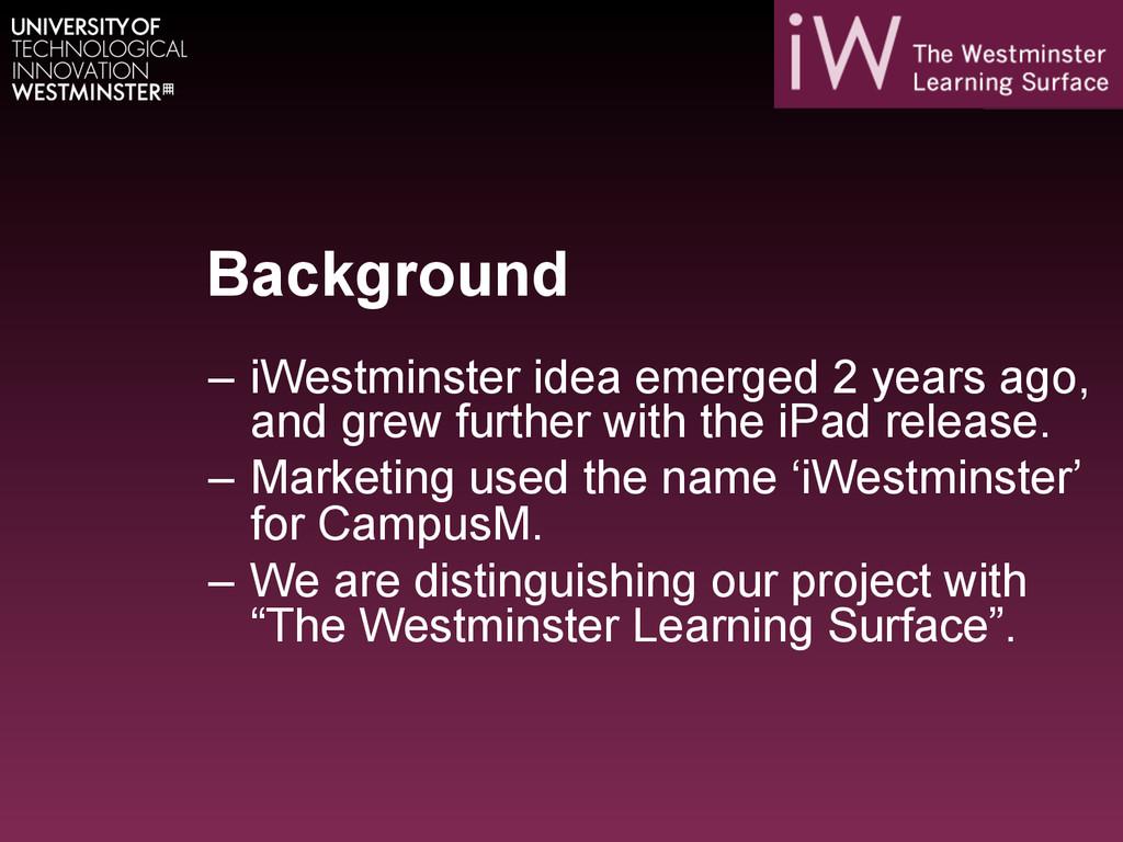 Background – iWestminster idea emerged 2 years...